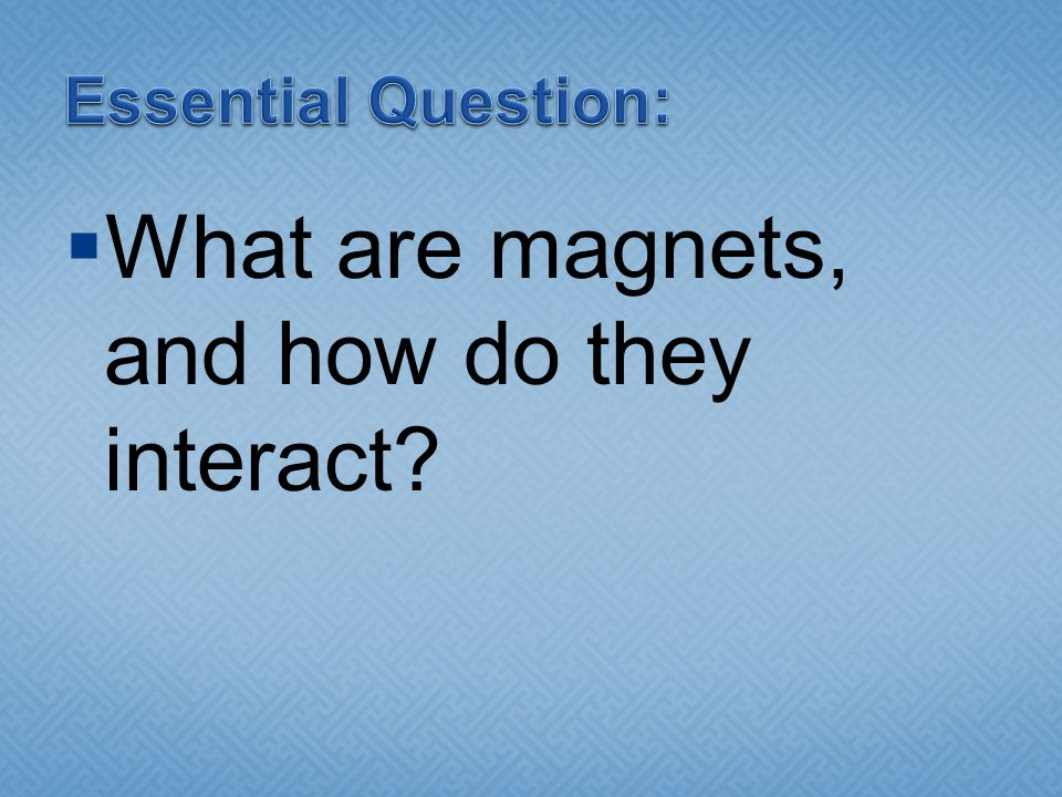  What are magnets, and how do they interact?