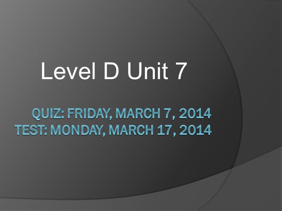 Level D Unit 7