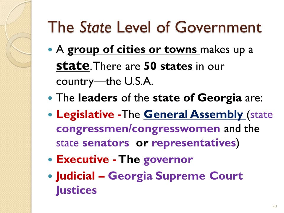 The State Level of Government A group of cities or towns makes up a state. There are 50 states in our country—the U.S.A. The leaders of the state of G