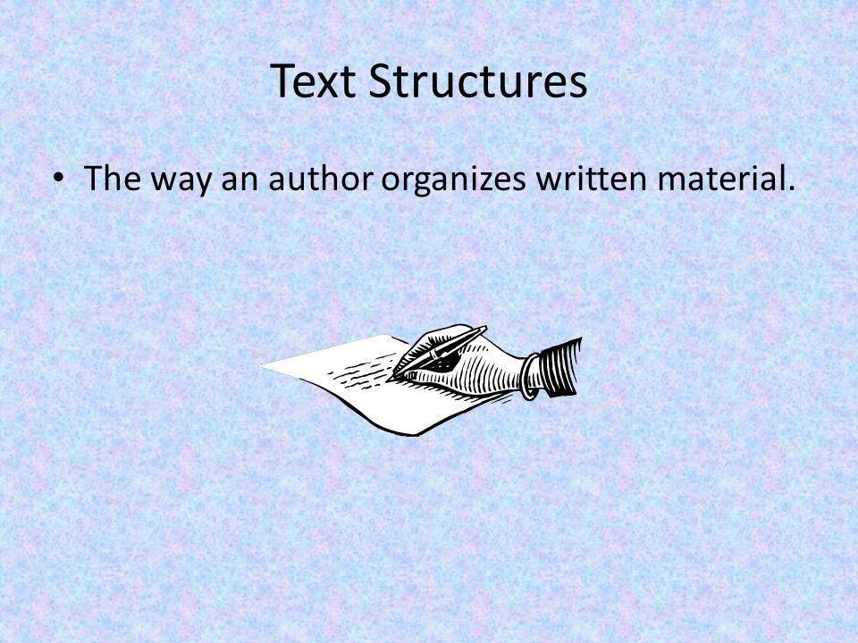 Types of Text Structures Text Structures Cause/ Effect Compare/ Contrast Problem/ Solution Description Question/ Answer Sequence Procedural Text