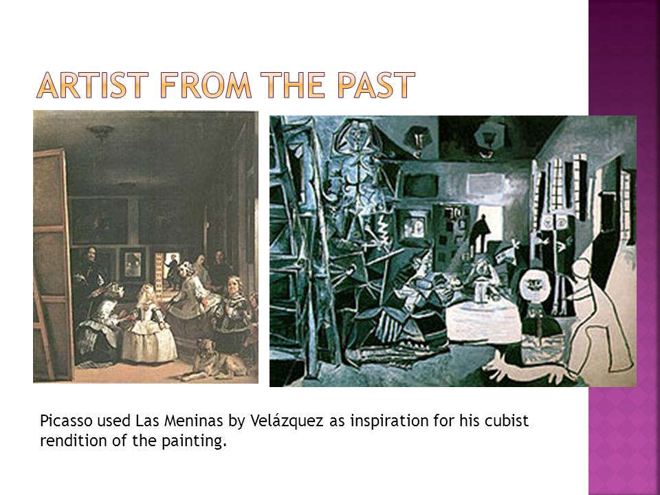 Picasso used Las Meninas by Velázquez as inspiration for his cubist rendition of the painting.