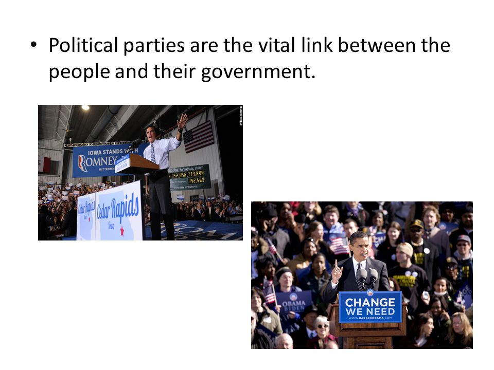 Political parties are the vital link between the people and their government.