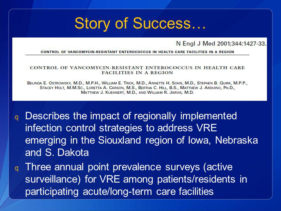 q Describes the impact of regionally implemented infection control strategies to address VRE emerging in the Siouxland region of Iowa, Nebraska and S.
