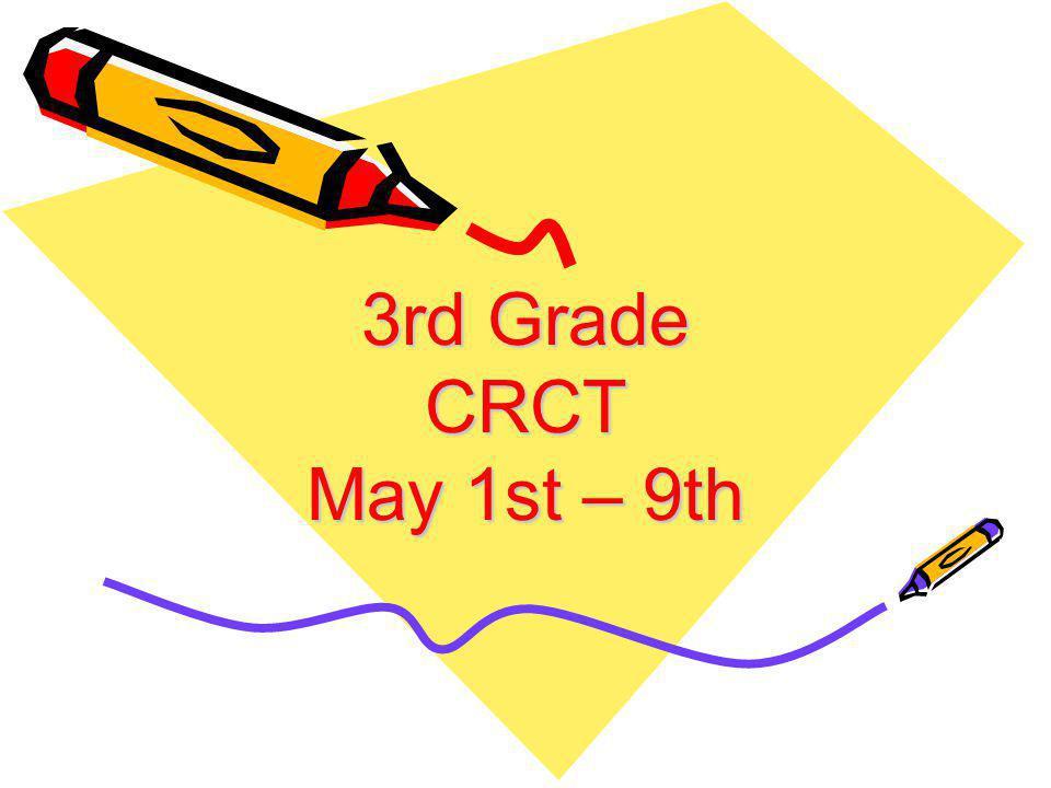 3rd Grade CRCT May 1st – 9th