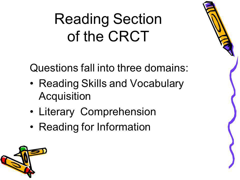 Reading Skills and Vocabulary Acquisitions This section tests the students ability to read, interpret, and apply difficult text and new vocabulary in a variety of text.