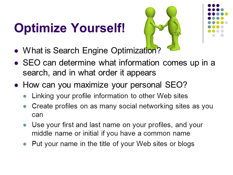 Optimize Yourself. What is Search Engine Optimization.