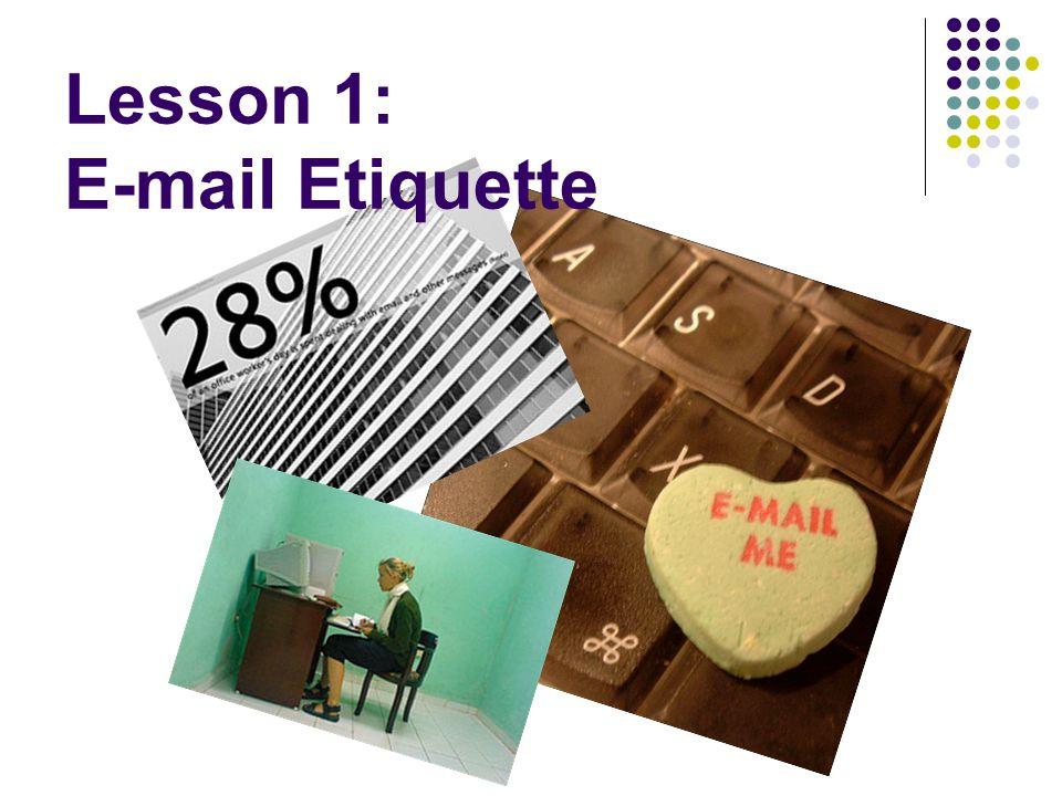 Lesson 1: E-mail Etiquette