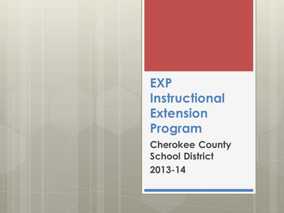 EXP Instructional Extension Program Cherokee County School District 2013-14