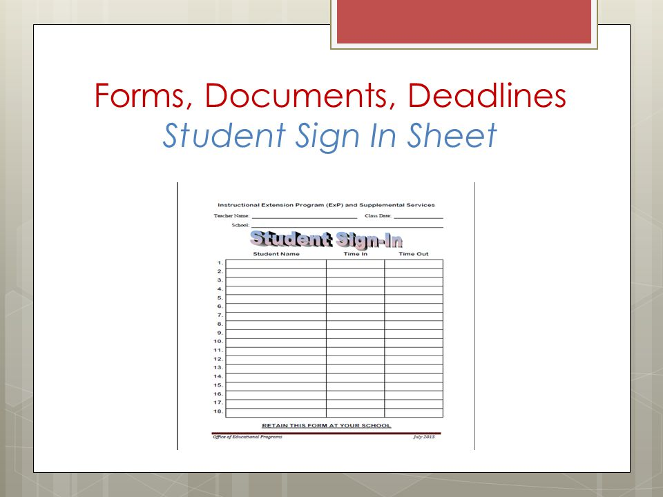 Forms, Documents, Deadlines Student Sign In Sheet