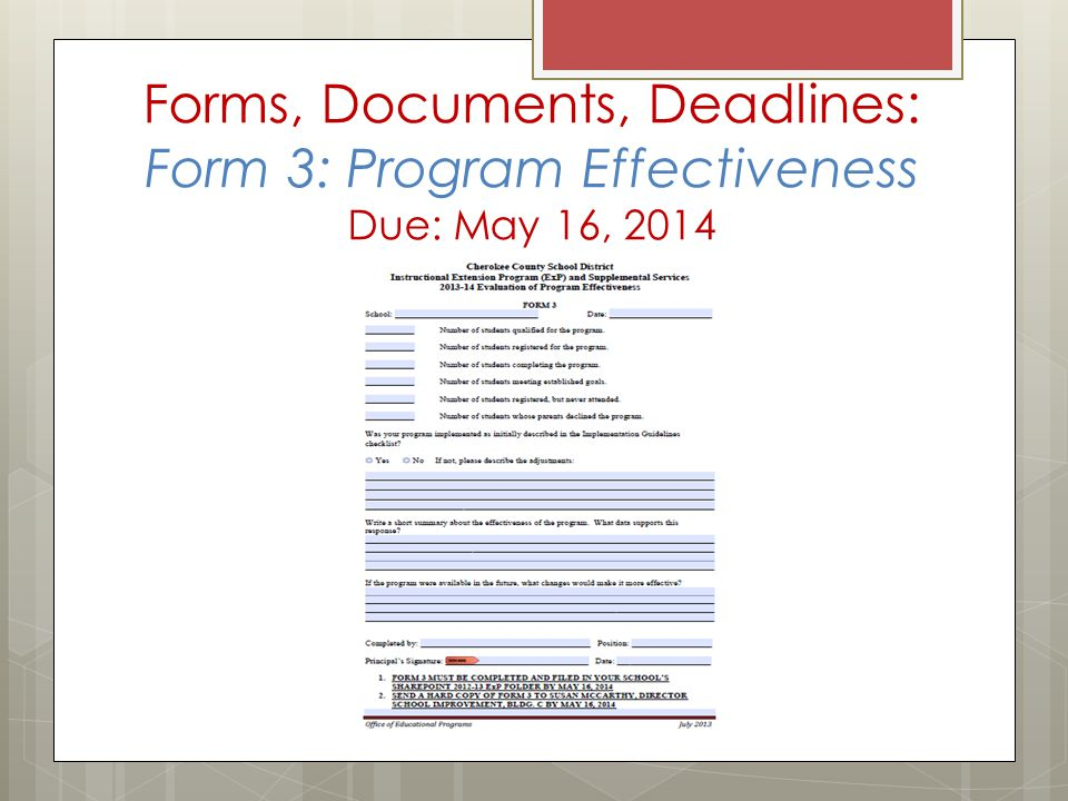 Forms, Documents, Deadlines: Form 3: Program Effectiveness Due: May 16, 2014