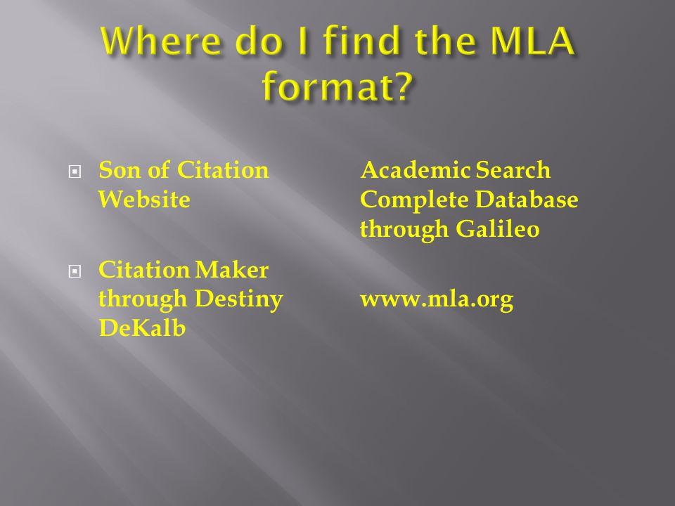  Son of Citation Website  Citation Maker through Destiny DeKalb Academic Search Complete Database through Galileo www.mla.org