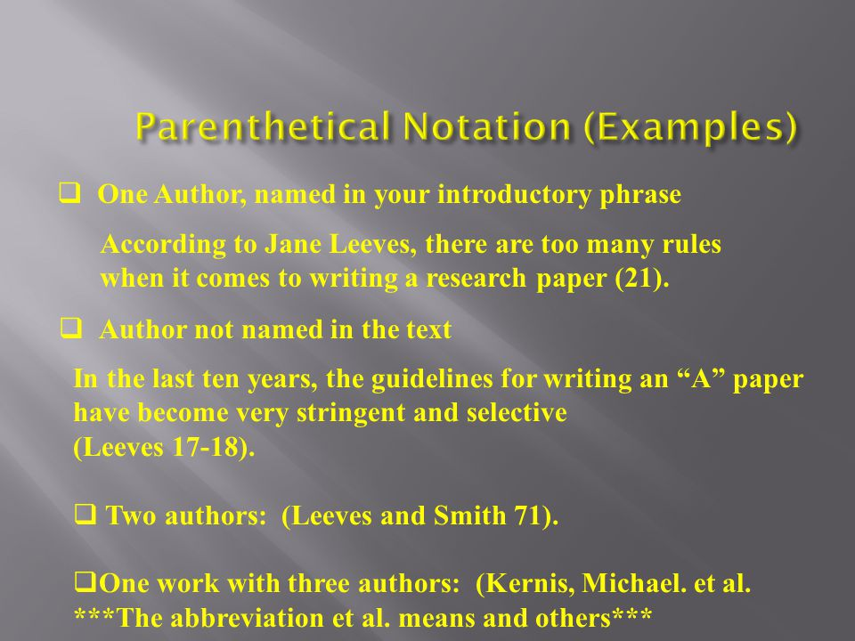  One Author, named in your introductory phrase According to Jane Leeves, there are too many rules when it comes to writing a research paper (21).