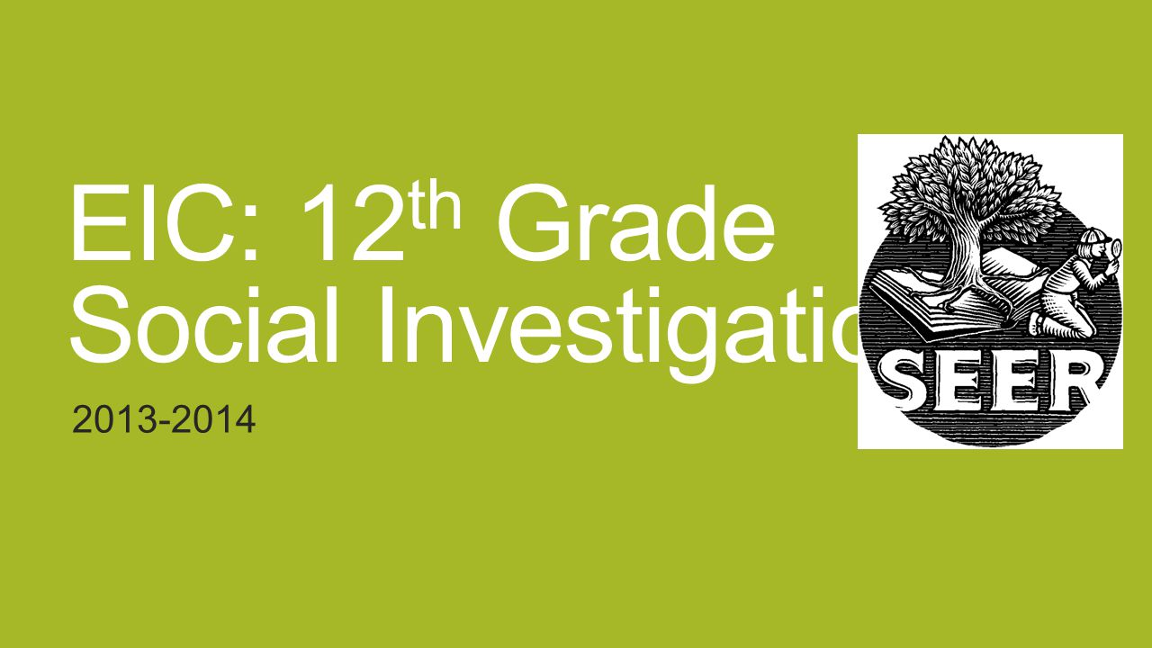 EIC: 12 th Grade Social Investigation 2013-2014