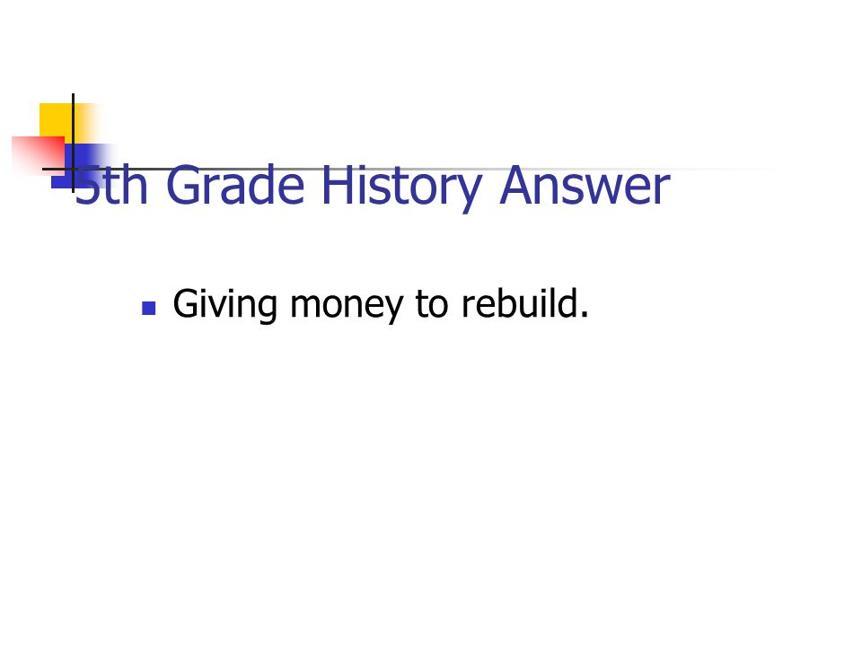 5th Grade History Question The US helped Japan after WWII by doing this.