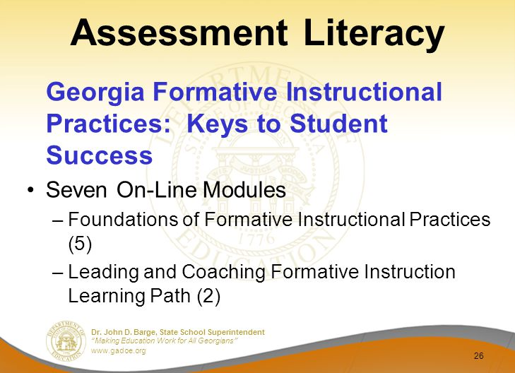 "Dr. John D. Barge, State School Superintendent ""Making Education Work for All Georgians"" www.gadoe.org Assessment Literacy Georgia Formative Instructi"