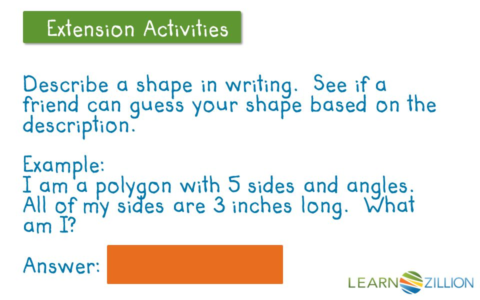 Let's Review Extension Activities Describe a shape in writing.