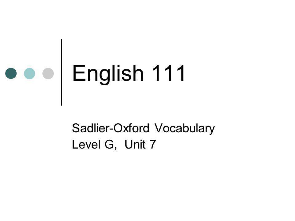 English 111 Sadlier-Oxford Vocabulary Level G, Unit 7
