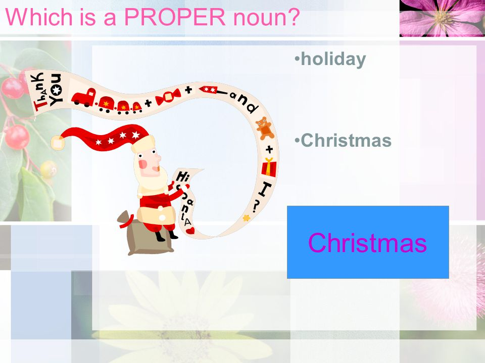 Which is a PROPER noun holiday Christmas