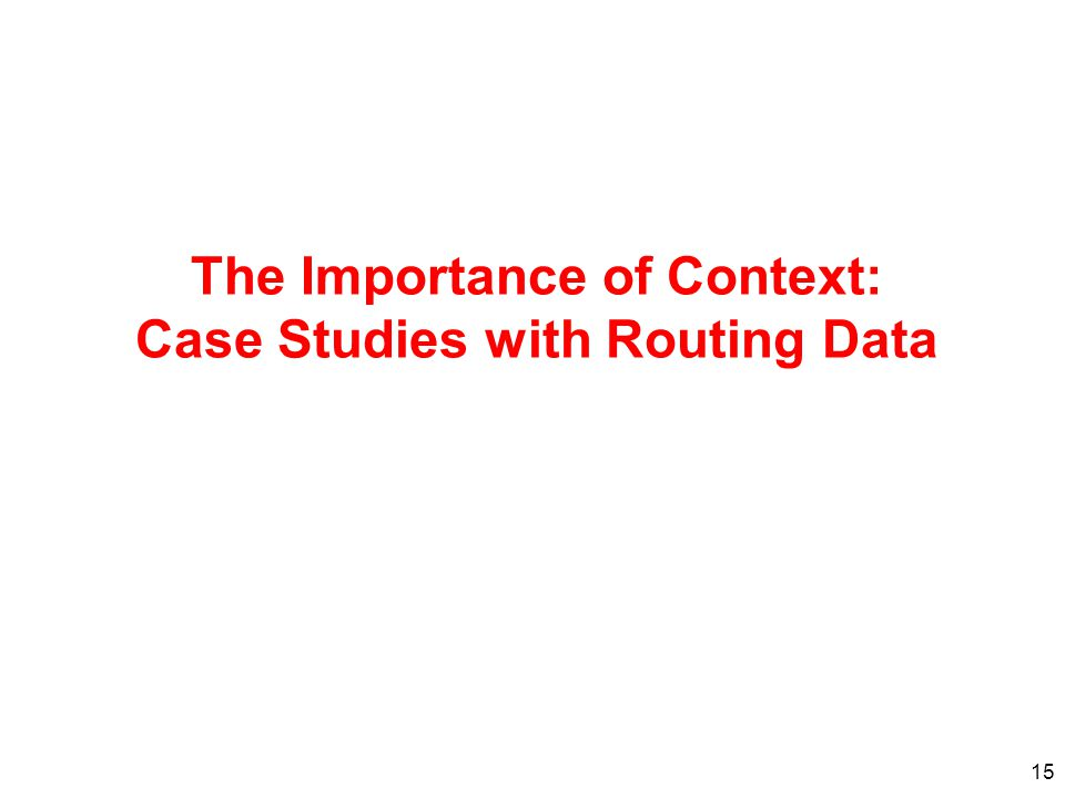 15 The Importance of Context: Case Studies with Routing Data