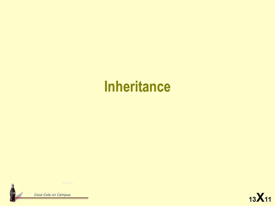 13 X 11 Inheritance