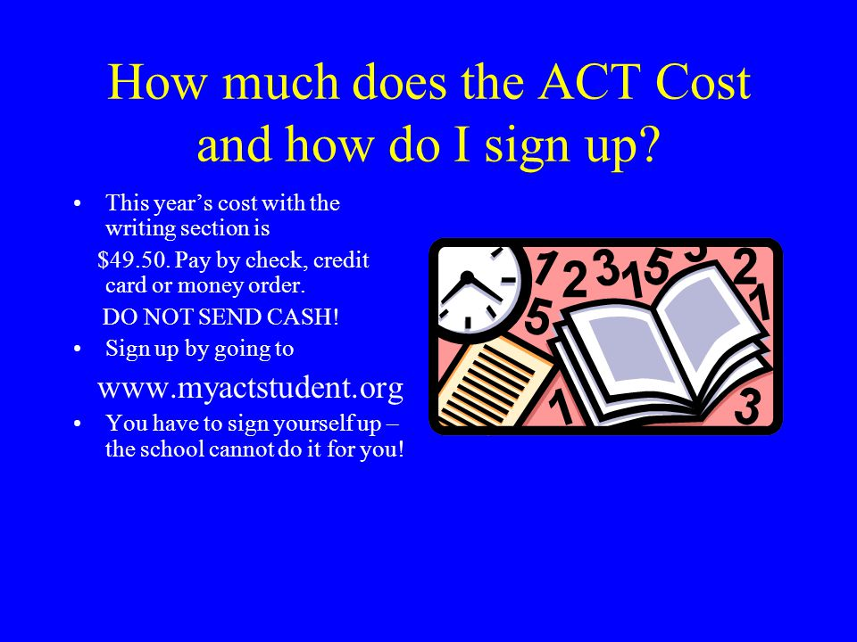 How much does the ACT Cost and how do I sign up.