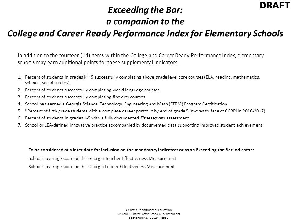 CCRPI Reporting – Elementary Schools—principal's reporting portal/FY 12 data – 2012-13—Reporting through Student Record(Management Information System) Number of Grade Specific Career Awareness Activities completed by each child Number of 5 th graders completing a Career Portfolio(Exceeding the Bar) Maintain Class Rosters for record and documentation of completed activities and portfolios School based decision for the process of entering the data 10/12/20146