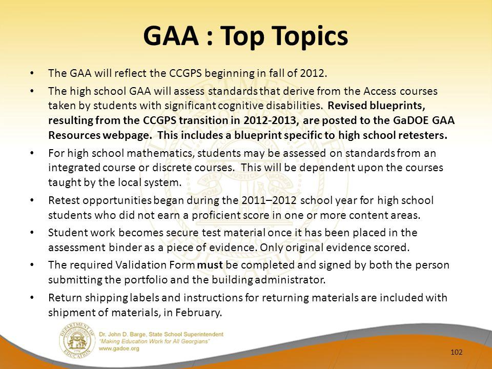 GAA : Top Topics The GAA will reflect the CCGPS beginning in fall of 2012.