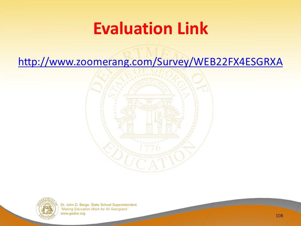 Evaluation Link http://www.zoomerang.com/Survey/WEB22FX4ESGRXA 108