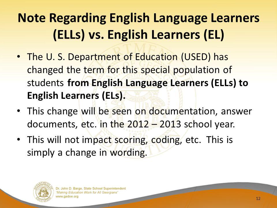 Note Regarding English Language Learners (ELLs) vs.