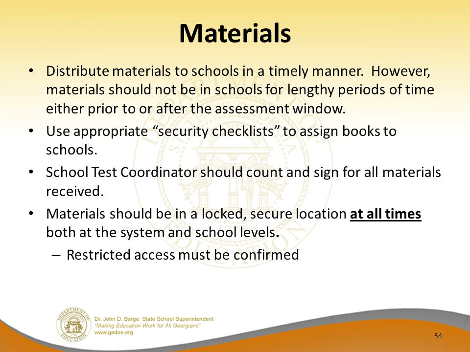 Materials Distribute materials to schools in a timely manner.
