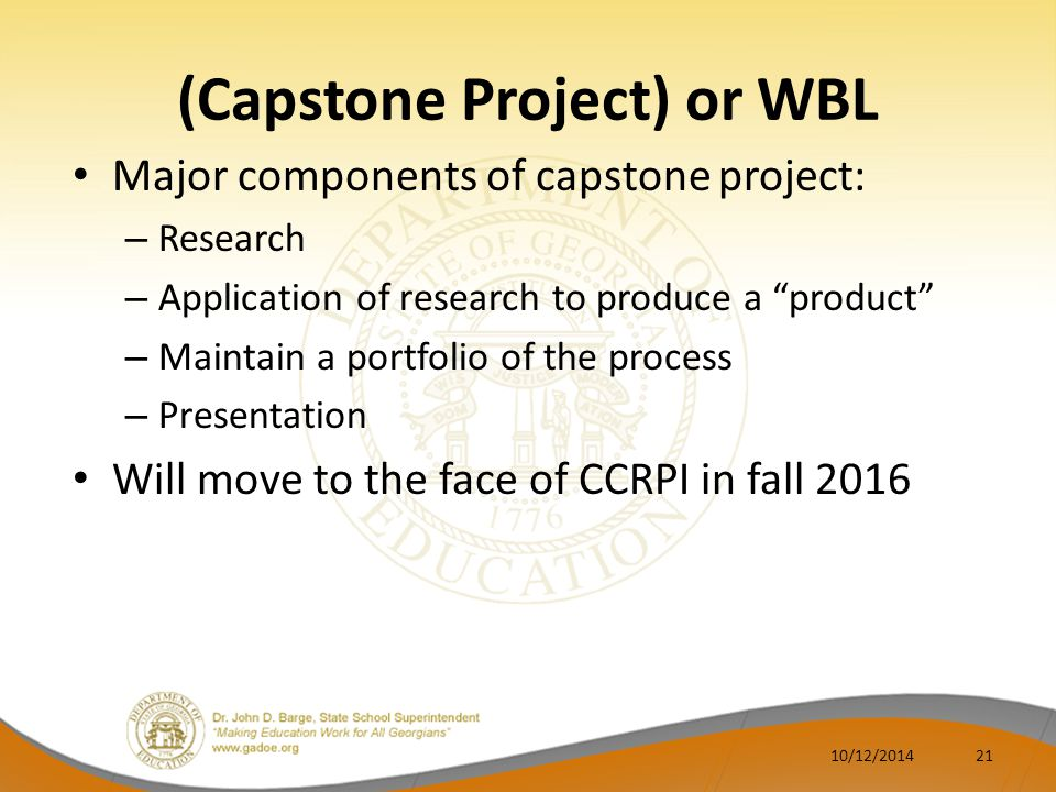 """(Capstone Project) or WBL Major components of capstone project: – Research – Application of research to produce a """"product"""" – Maintain a portfolio of"""