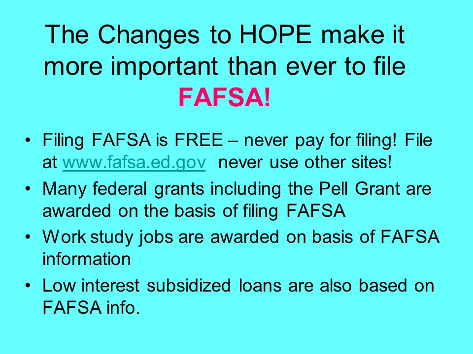 The Changes to HOPE make it more important than ever to file FAFSA.