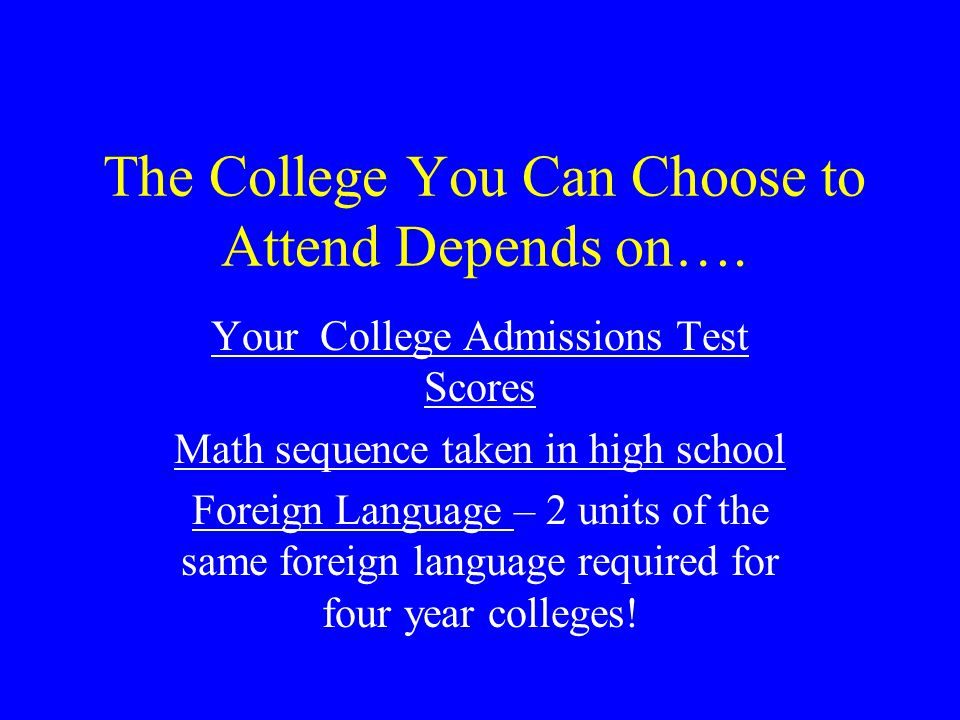 The College You Can Choose to Attend Depends on….
