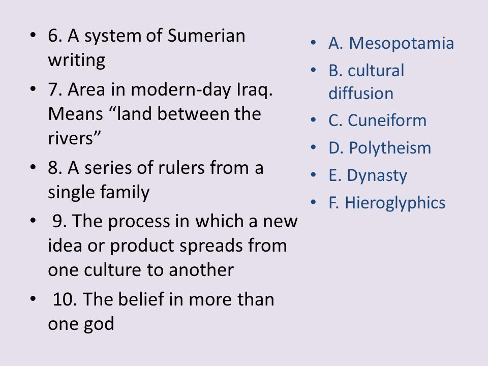6.A system of Sumerian writing 7. Area in modern-day Iraq.