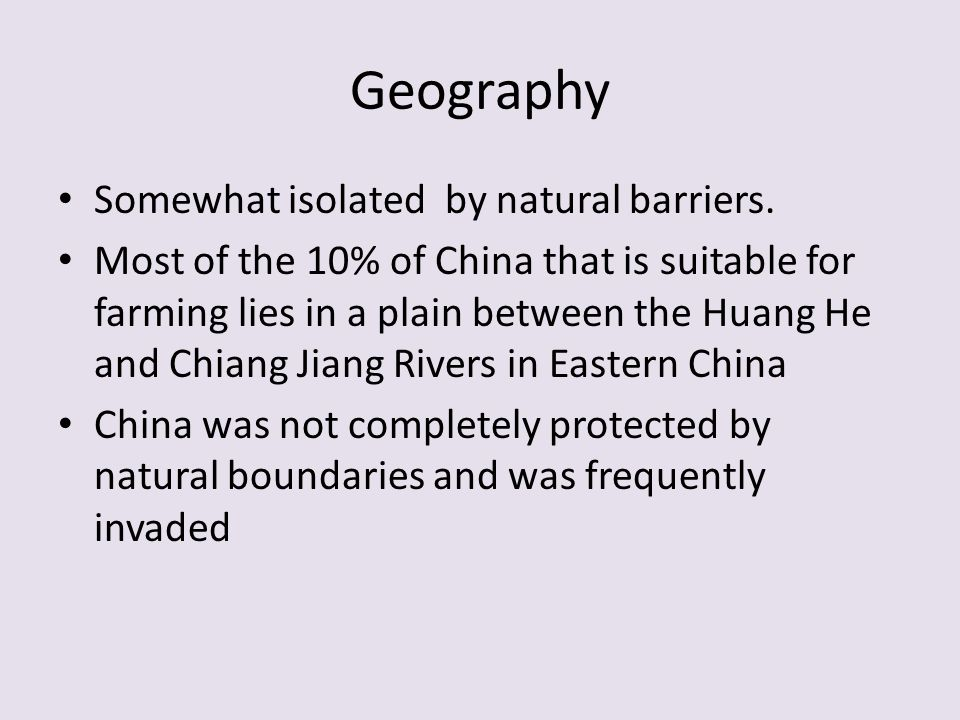 Geography Somewhat isolated by natural barriers.