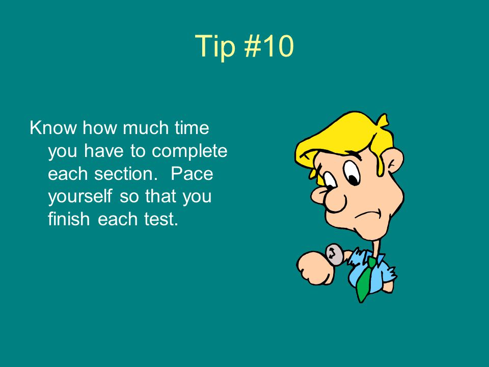 Tip #9 While taking the test, you should match the number on the Answer Document to the item number in the test booklet.