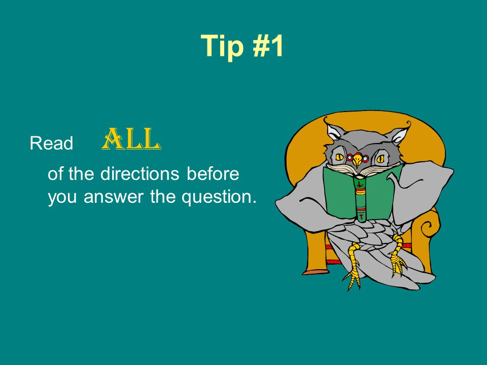 Tip #11 ALL Use ALL of the time you are given.