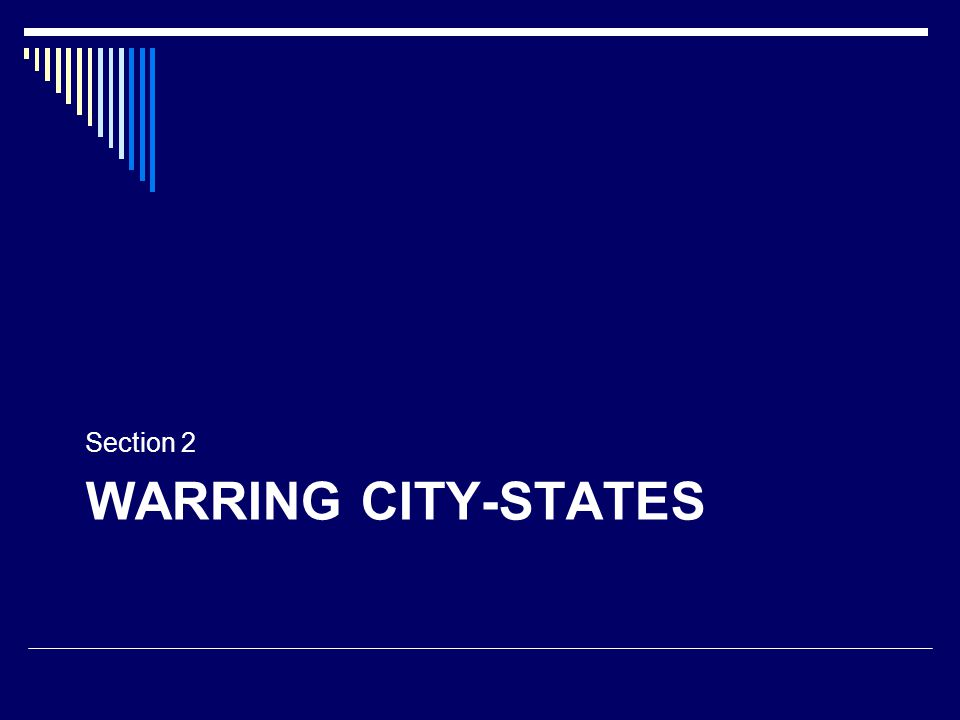 WARRING CITY-STATES Section 2
