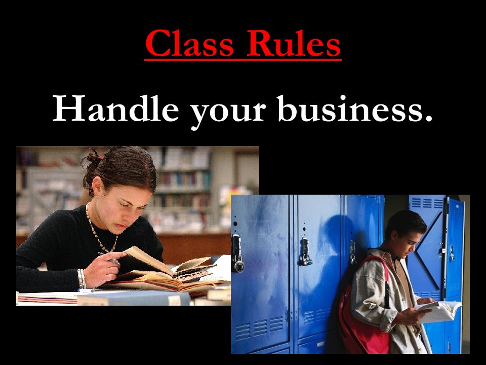 Class Rules Handle your business.