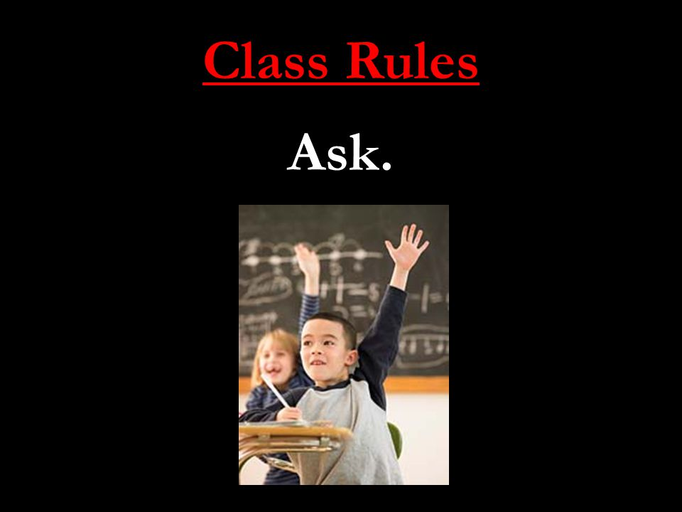 Class Rules Ask.