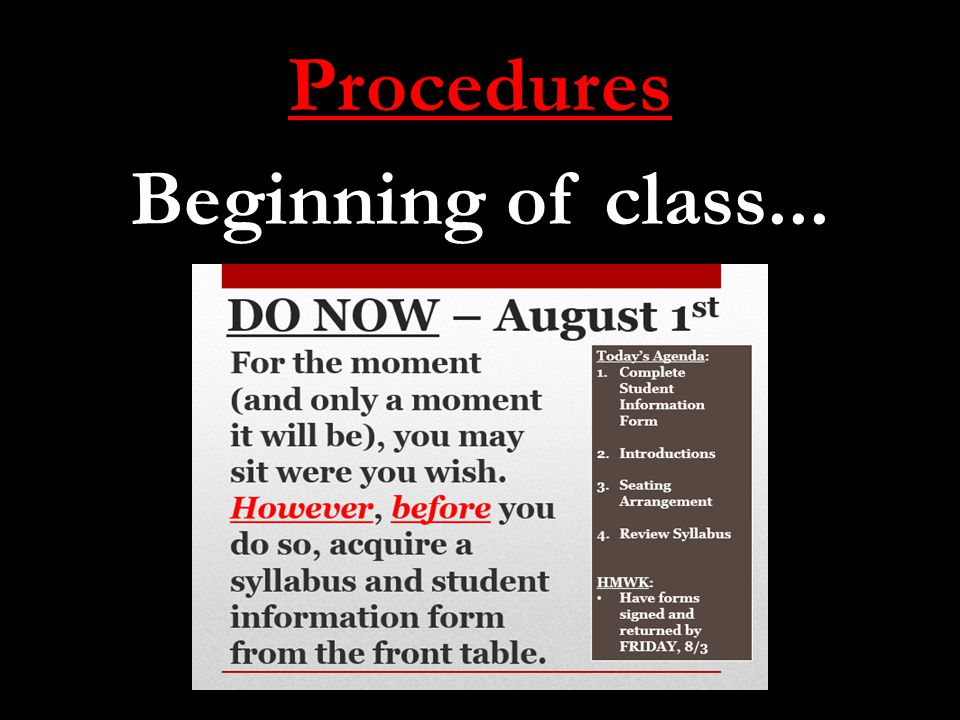 Procedures Beginning of class...