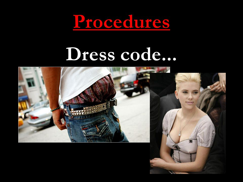 Procedures Dress code...
