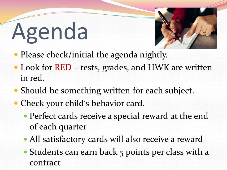 Agenda Please check/initial the agenda nightly.
