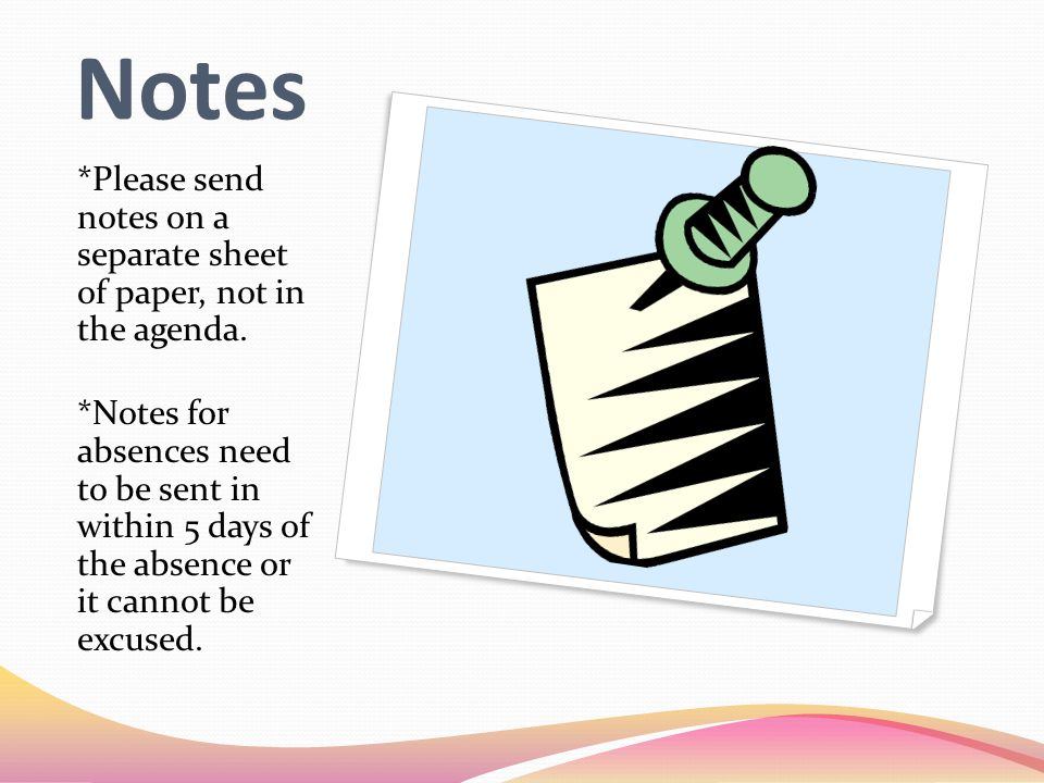 Notes *Please send notes on a separate sheet of paper, not in the agenda.