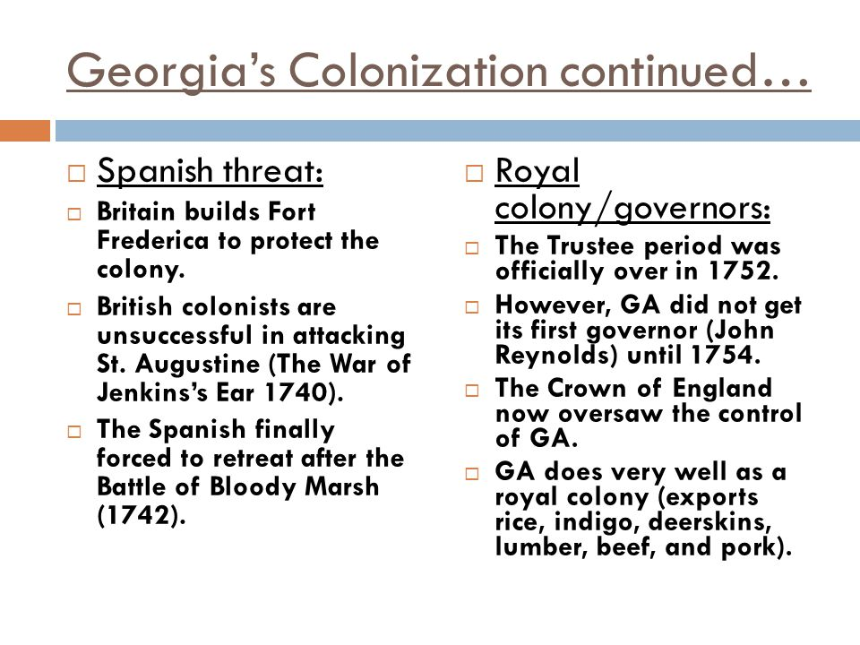 Revolution in Georgia  French and Indian War (Seven Years War): between the French and the British; causes were greed & fear over land (particularly the Ohio River Valley); the British win  Proclamation of 1763: issued by King George III; it forbade colonists to settle west of the Appalachian Mountains