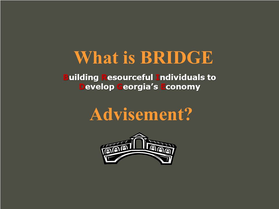 What should I already have accomplished on GACollege411 per the BRIDGE Law legislation (advisement and career planning legislation): My411 Account Career Cluster Survey Interest Profiler Exploration of 3 Career Concentrations (Pathways aka Plans of Study) Exploration of 3 Careers All of these items should be saved in the portfolio of your My411 account.