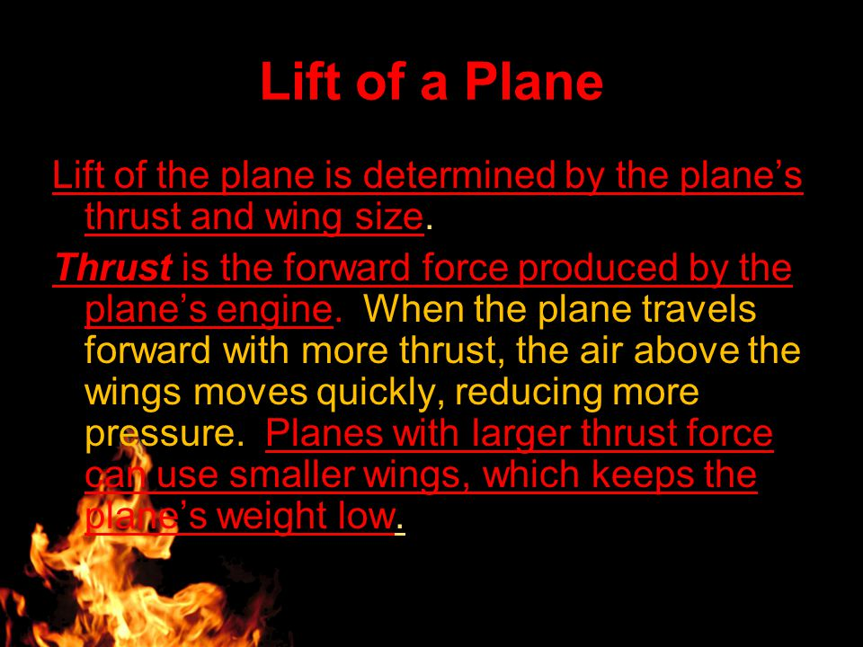 Lift of the plane is determined by the plane's thrust and wing size.