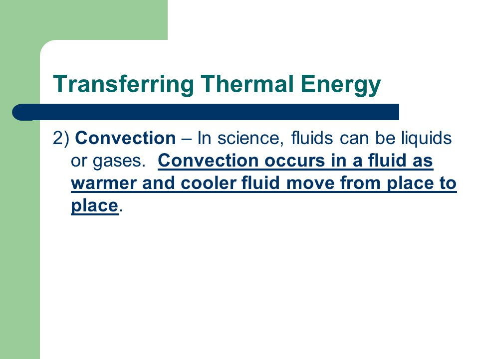 Transferring Thermal Energy 3) Radiation – the transfer of energy by electromagnetic waves.