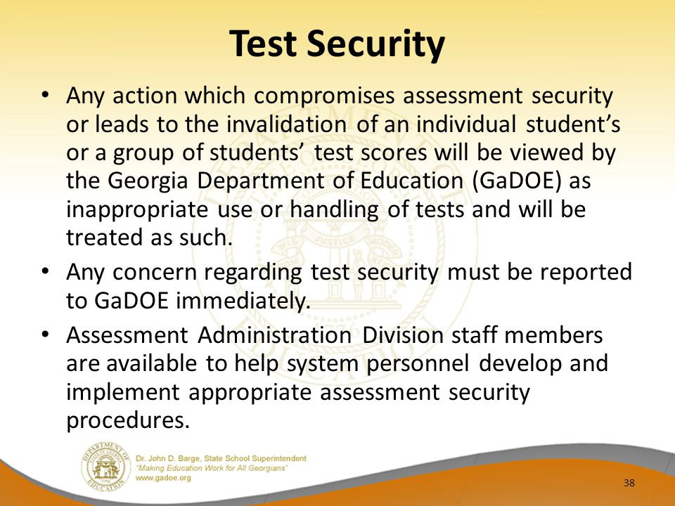 Test Security Any action which compromises assessment security or leads to the invalidation of an individual student's or a group of students' test sc