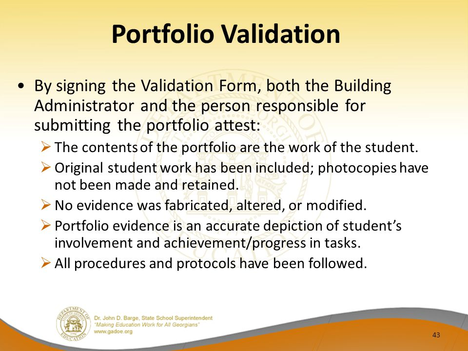 Portfolio Validation By signing the Validation Form, both the Building Administrator and the person responsible for submitting the portfolio attest: 